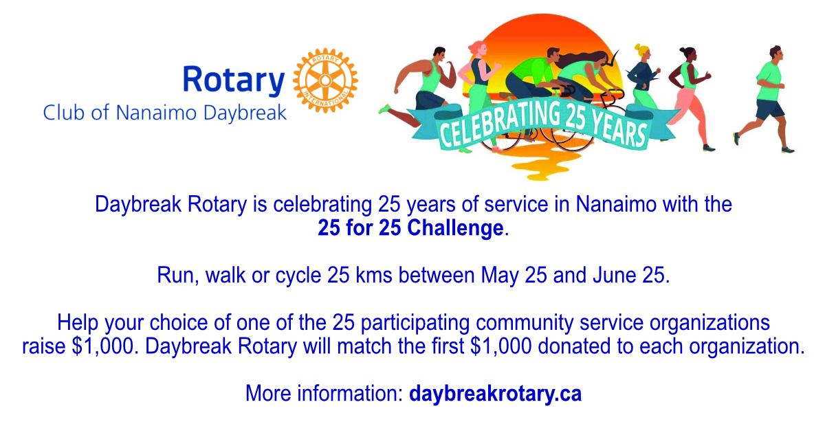Rotary Club of Nanaimo Daybreak - 25 for 25 Challenge